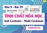 Tính chất hóa học của Axit Cacbonic (H2CO3) Muối Cacbonat và Bài tập - Hóa 9 bài 29